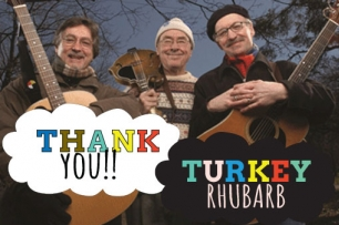 photo of 3 older males holding various musical instruments with Text Than you Turkey Rhubarb