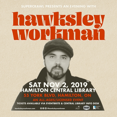 Supercrawl presents an evening with Hawksley Workman. Saturday November 2, 2019. Central Library