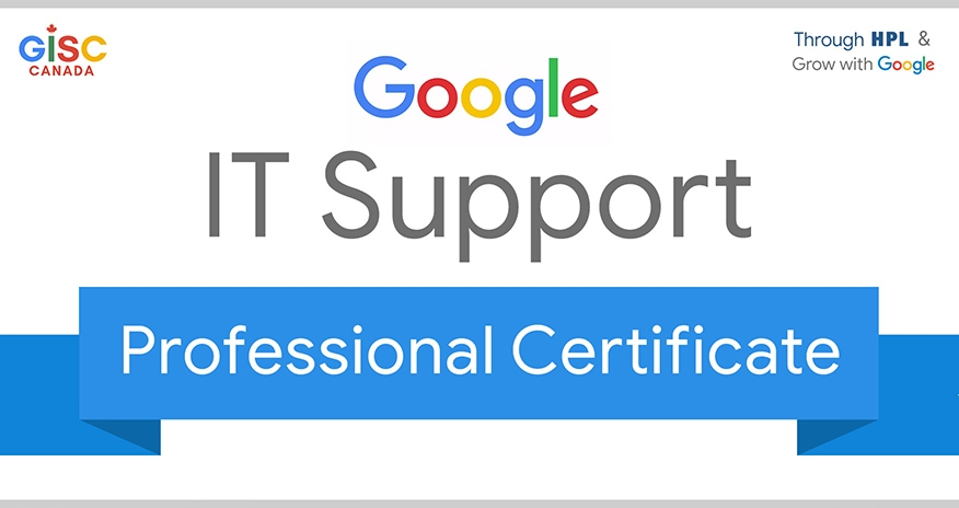 Google IT Support Professional Certificate through HPL and Grow with Google