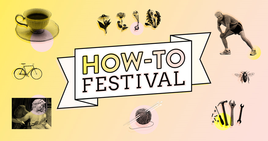 Banner reading How-to festival with images of different things you can do in the festival